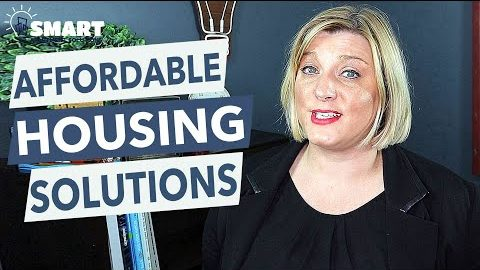Affordable Housing Solutions – Tame The Beast!