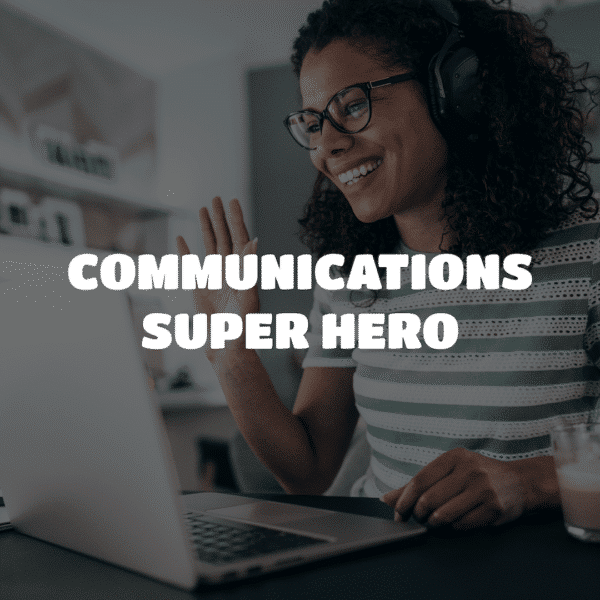 Communications Super Hero